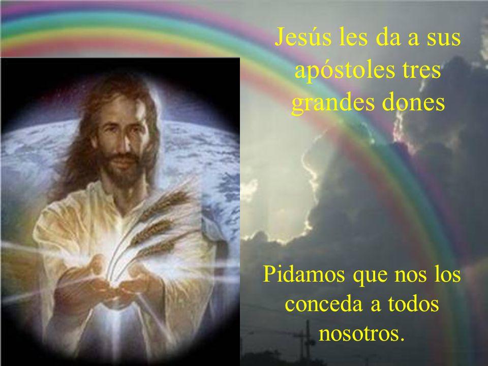 Jesús les da a sus apóstoles tres grandes dones