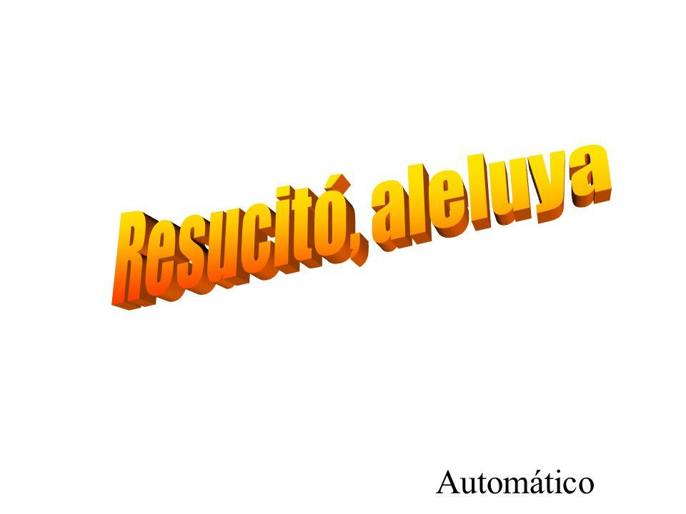 Resucitó, aleluya Automático