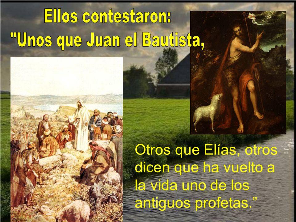 Unos que Juan el Bautista,