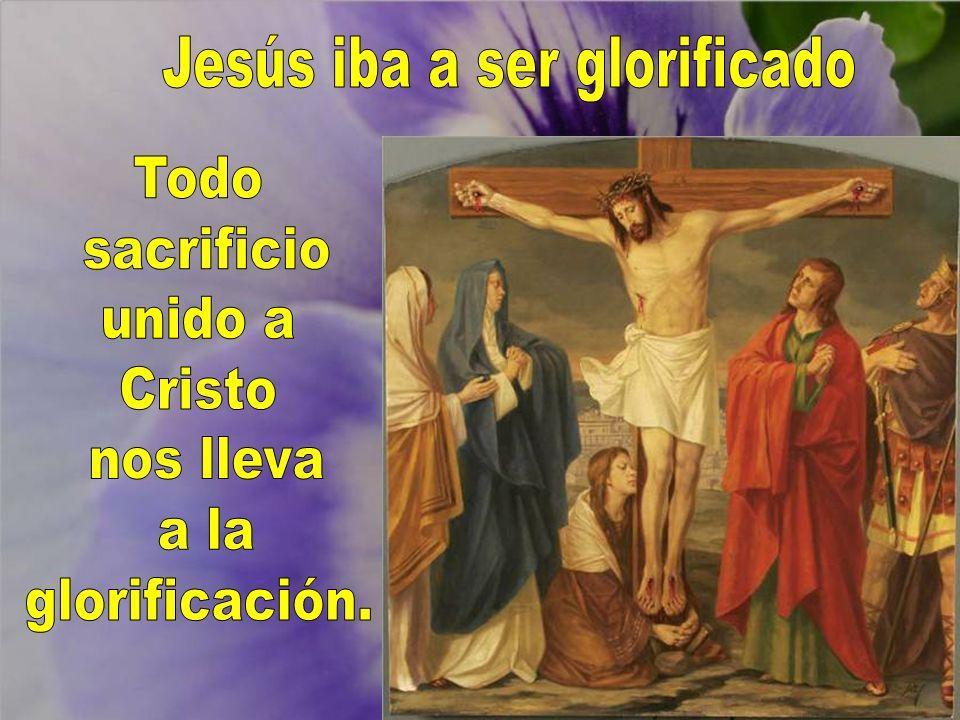 Jesús iba a ser glorificado