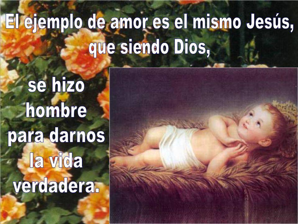 El ejemplo de amor es el mismo Jesús,