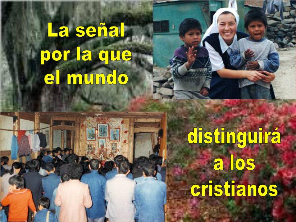 La señal por la que el mundo distinguirá a los cristianos