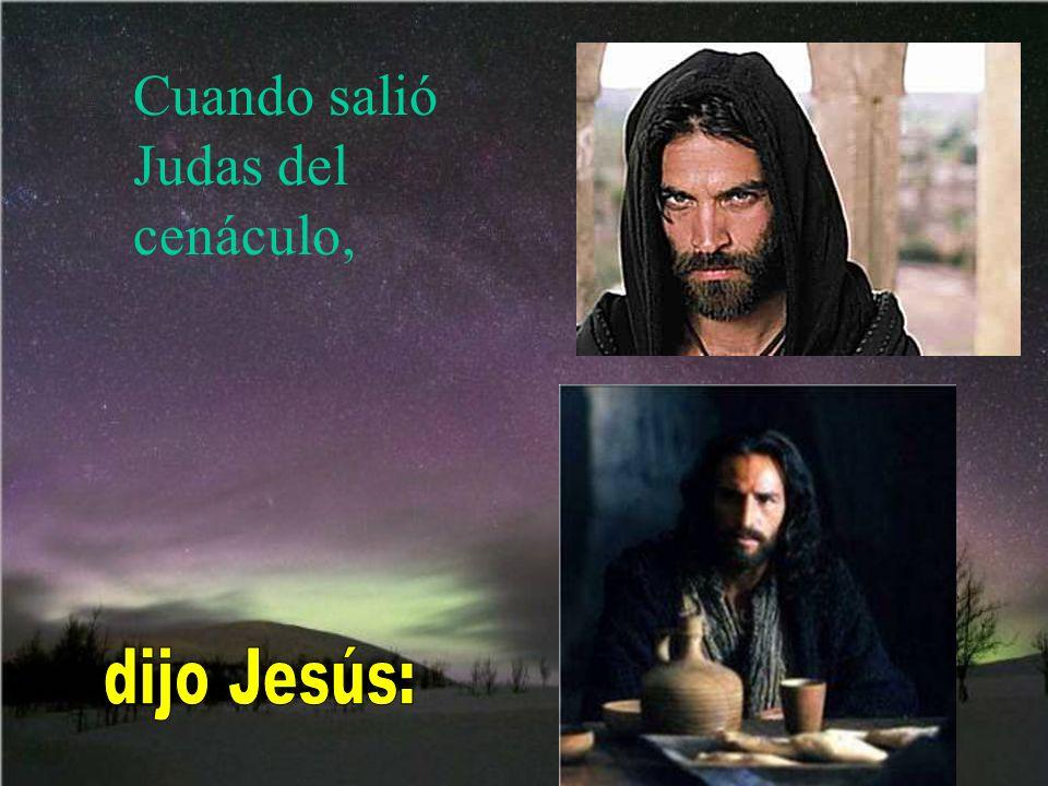 Cuando salió Judas del cenáculo,