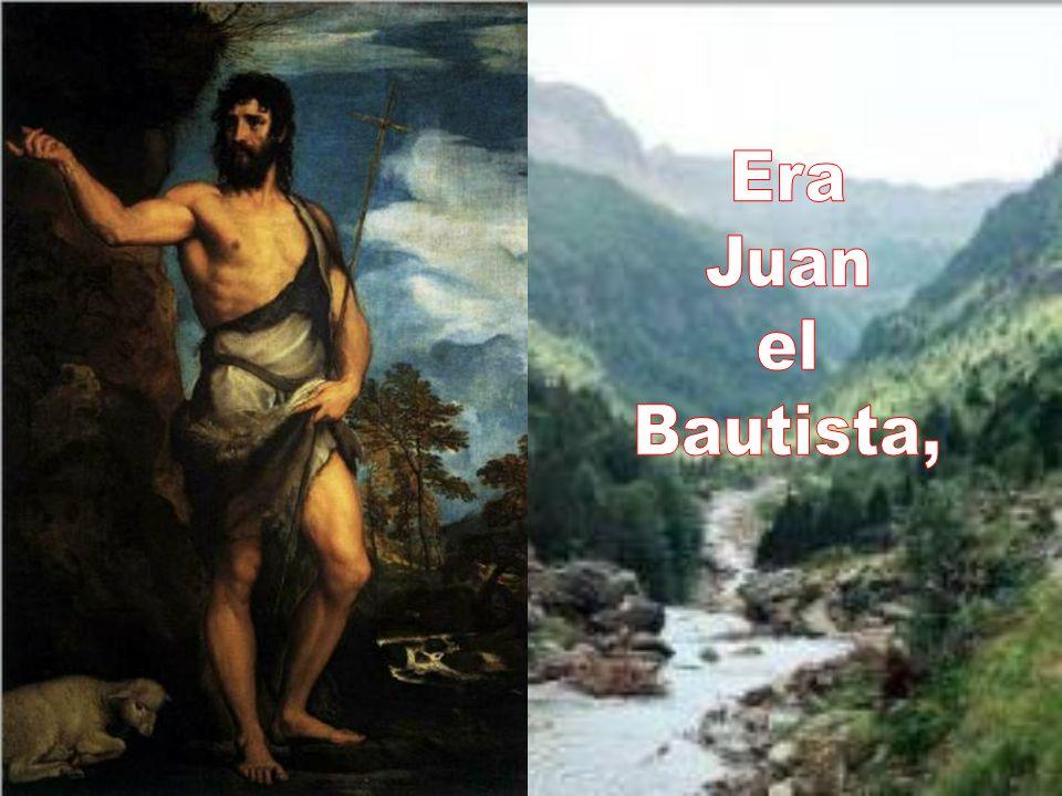 Era Juan el Bautista,