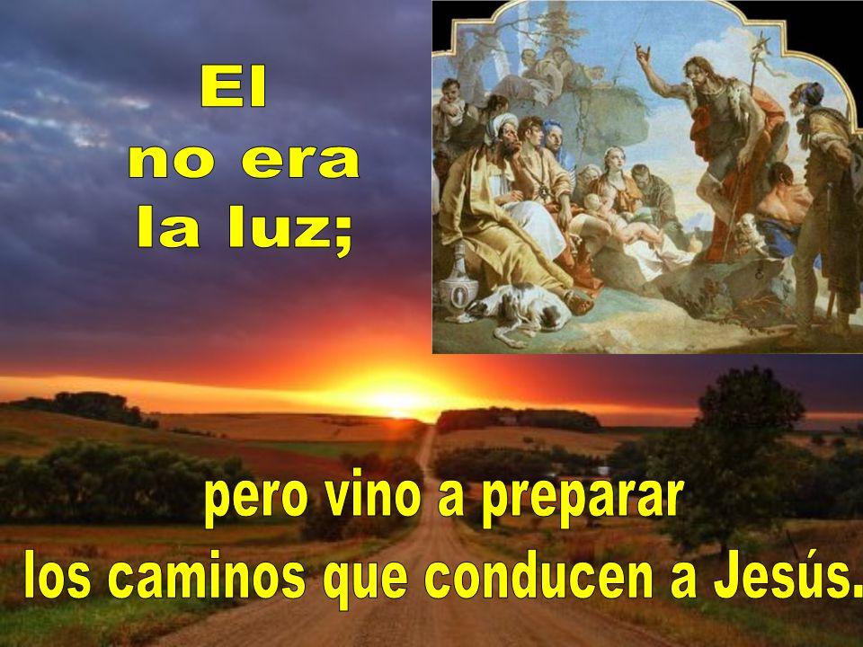 los caminos que conducen a Jesús.