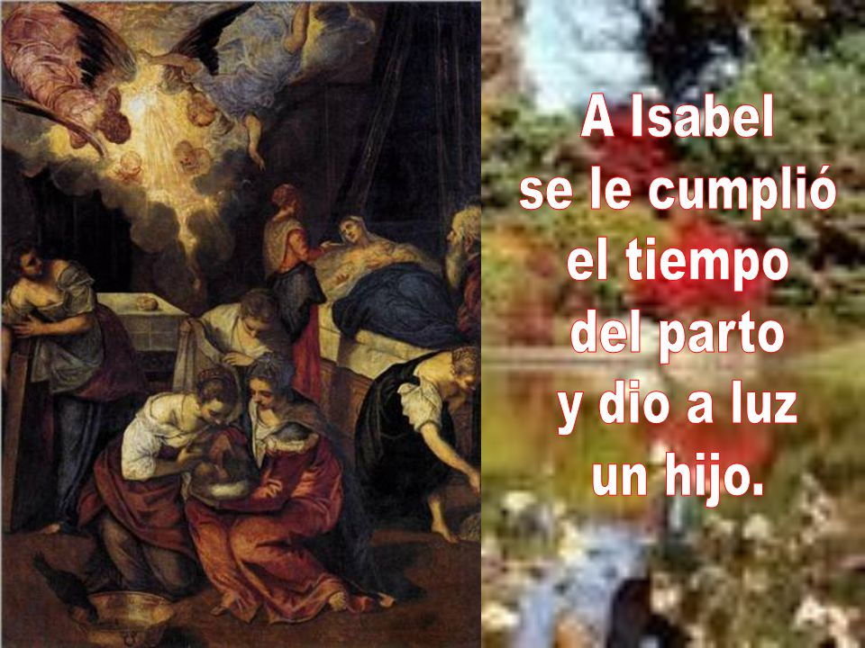A Isabel se le cumplió el tiempo del parto y dio a luz un hijo.
