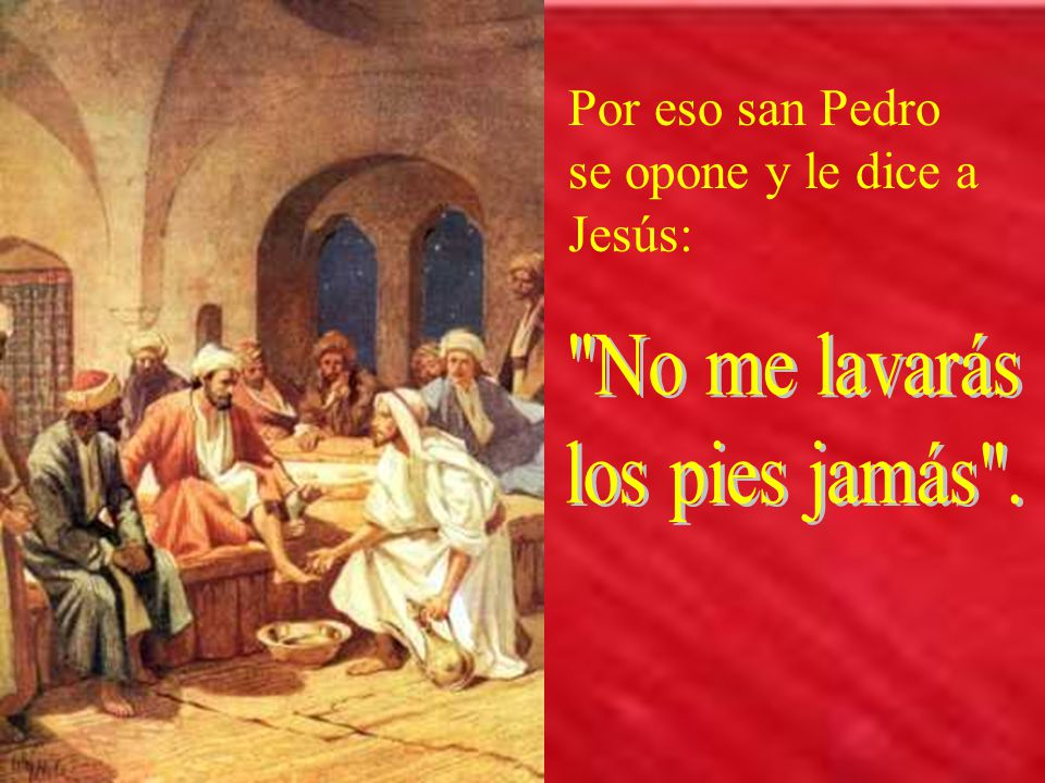 Por eso san Pedro se opone y le dice a Jesús: