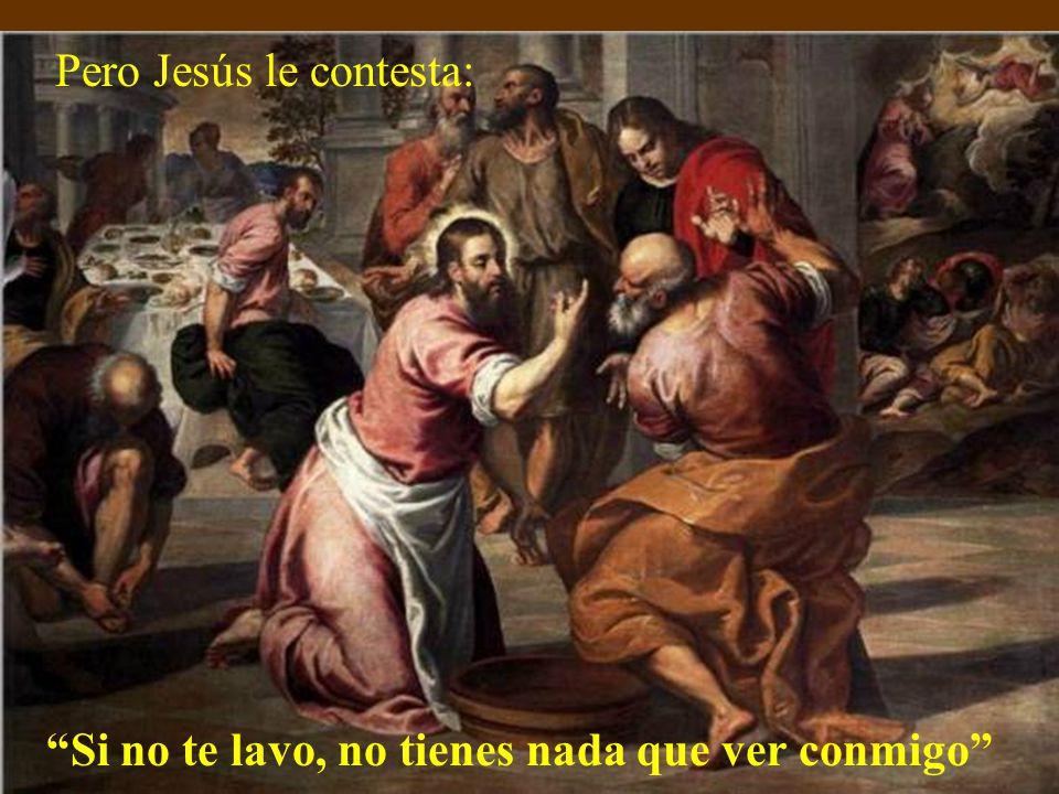 Pero Jesús le contesta: