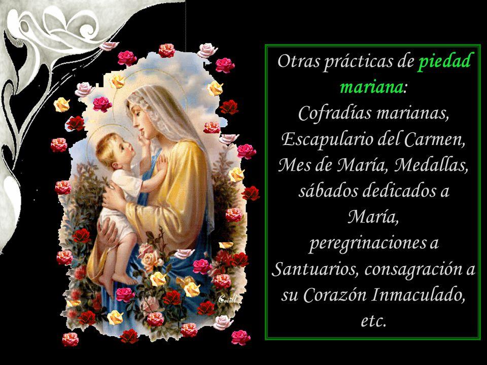 Otras prácticas de piedad mariana: Cofradías marianas, Escapulario del Carmen, Mes de María, Medallas, sábados dedicados a María,