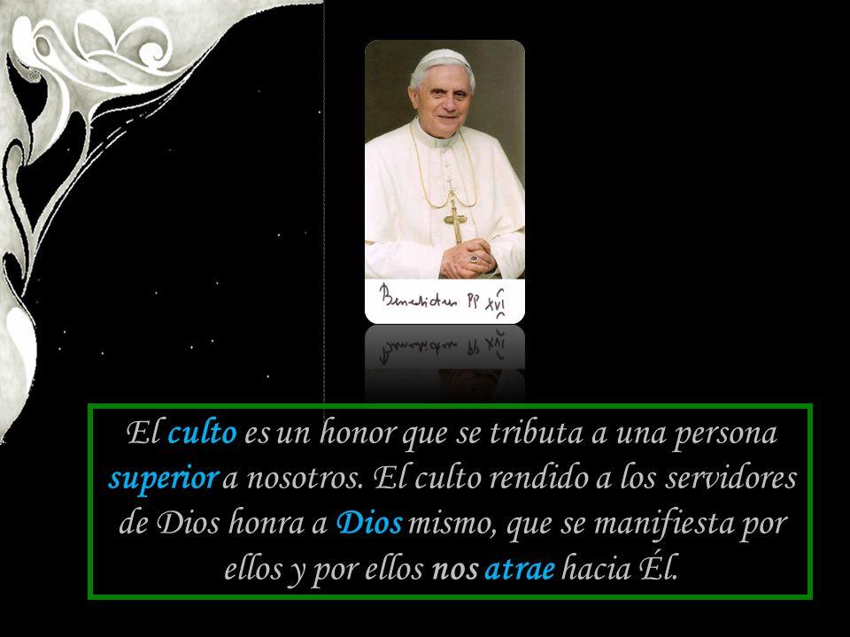 El culto es un honor que se tributa a una persona superior a nosotros