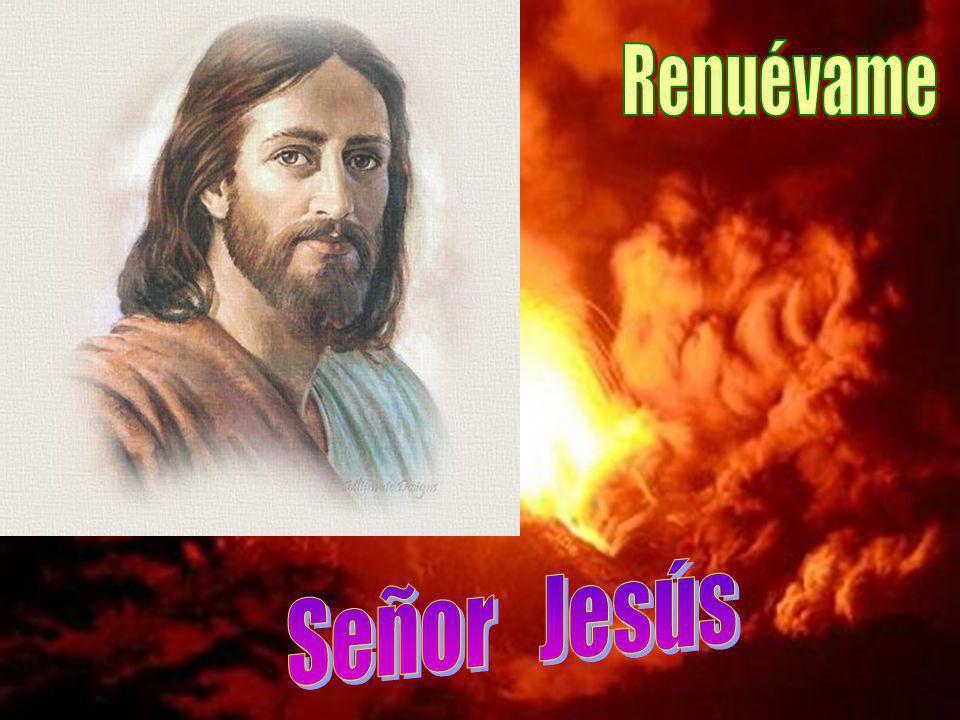 Renuévame Señor Jesús