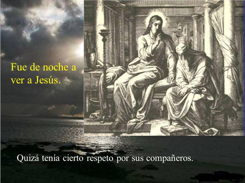 Fue de noche a ver a Jesús.