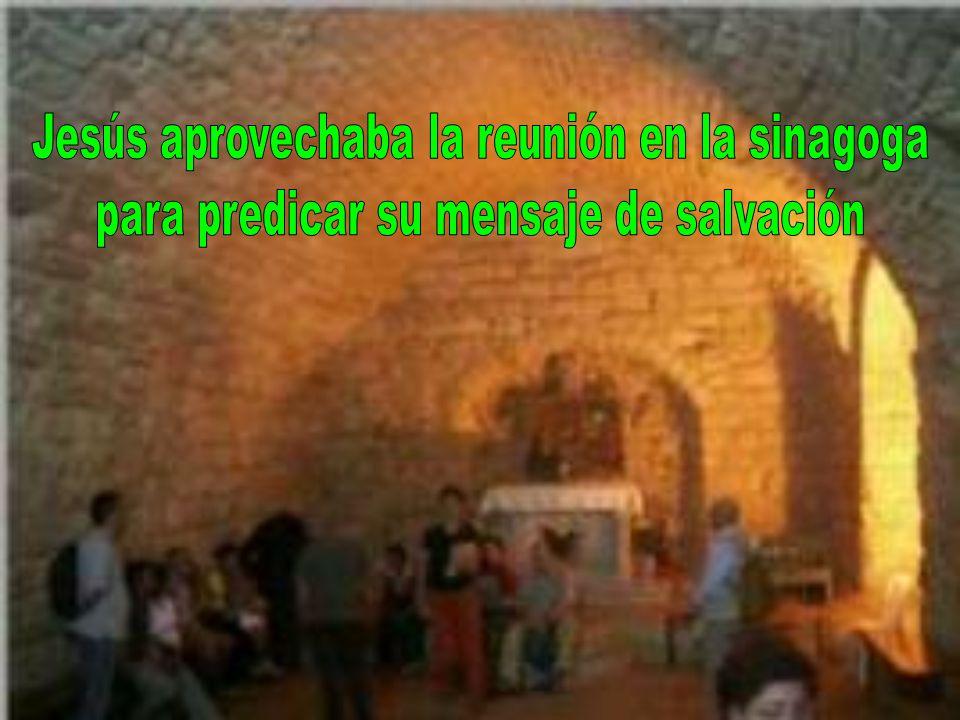 Jesús aprovechaba la reunión en la sinagoga
