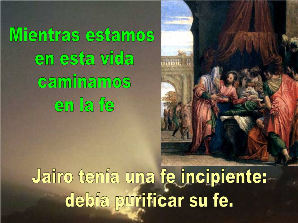 Jairo tenía una fe incipiente: