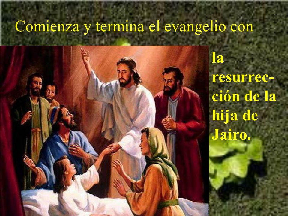 Comienza y termina el evangelio con