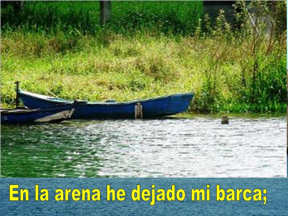 En la arena he dejado mi barca;