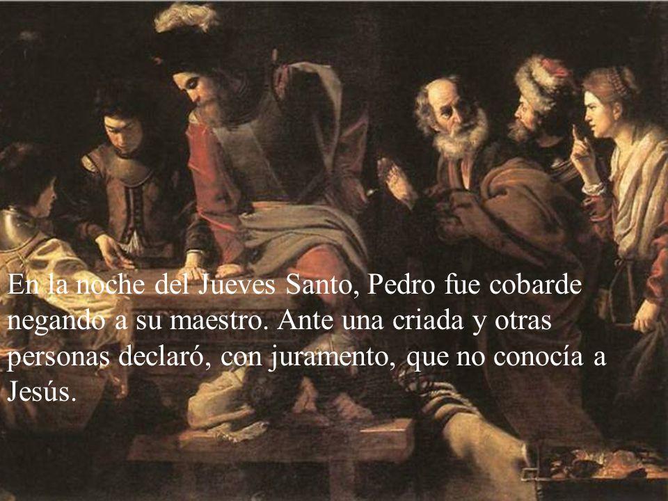 En la noche del Jueves Santo, Pedro fue cobarde negando a su maestro