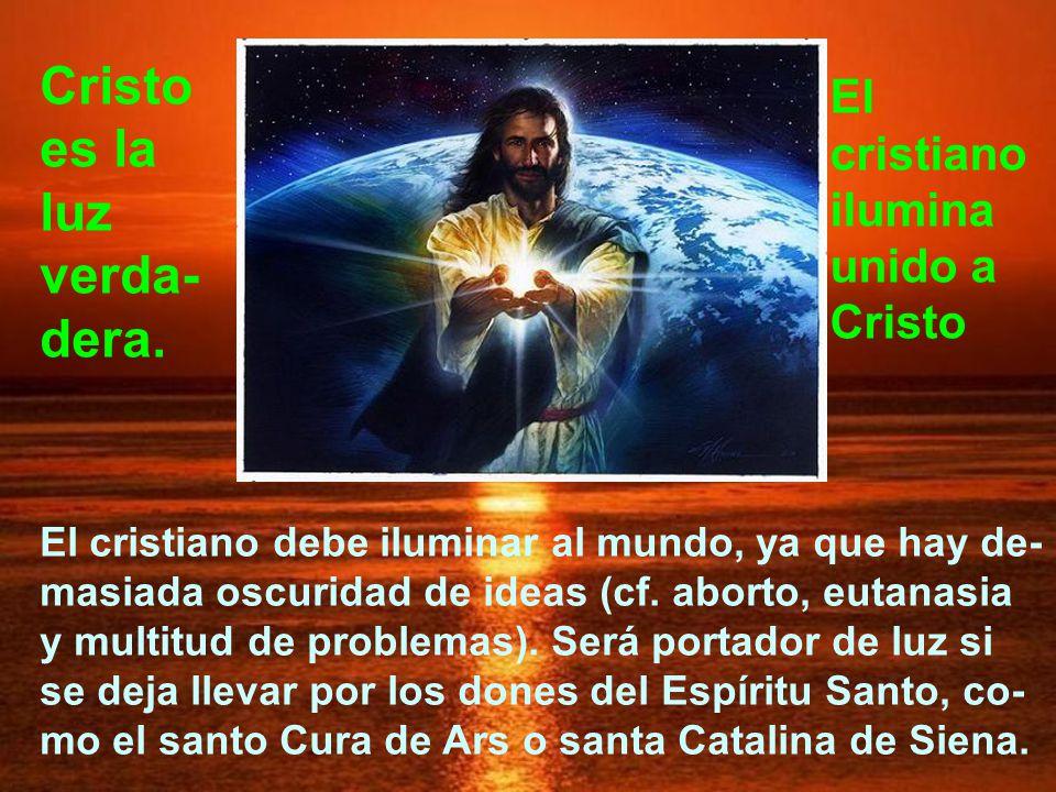 Cristo es la luz verda-dera.