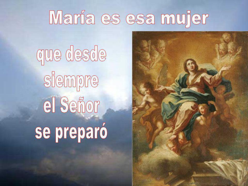 María es esa mujer que desde siempre el Señor se preparó