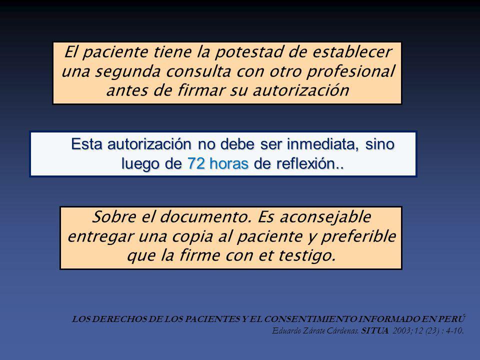 El paciente tiene la potestad de establecer una segunda consulta con otro profesional antes de firmar su autorización