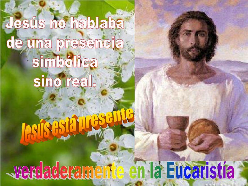 verdaderamente en la Eucaristía