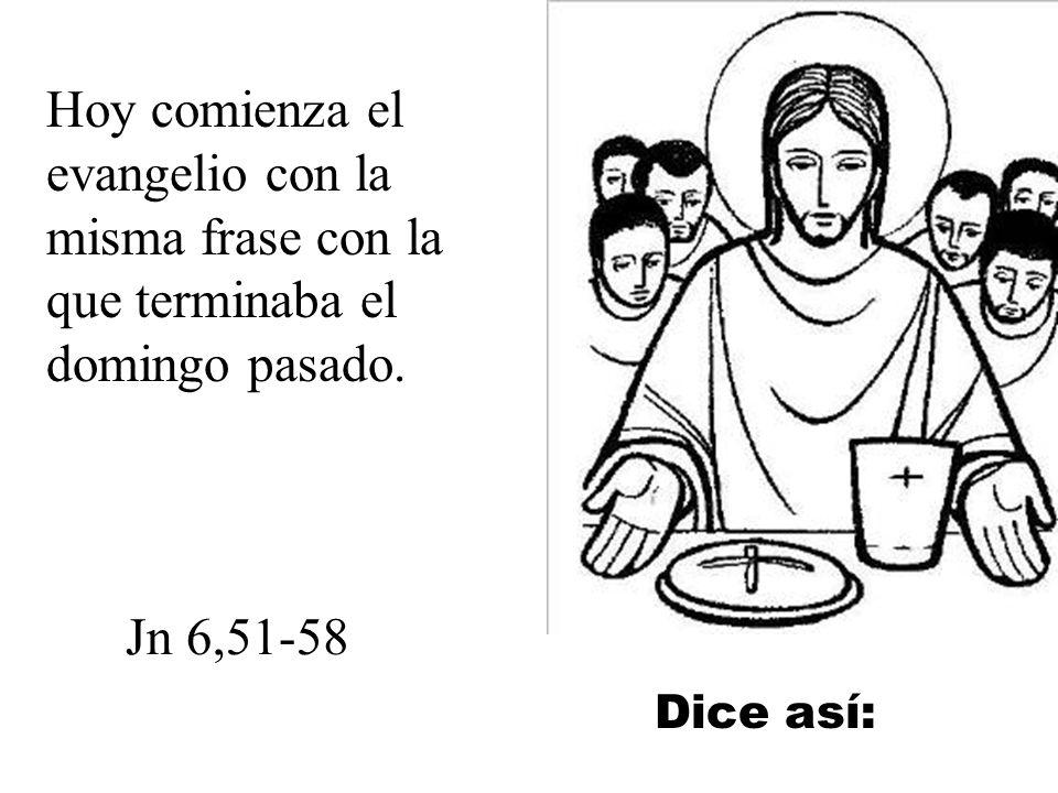 Hoy comienza el evangelio con la misma frase con la que terminaba el domingo pasado.