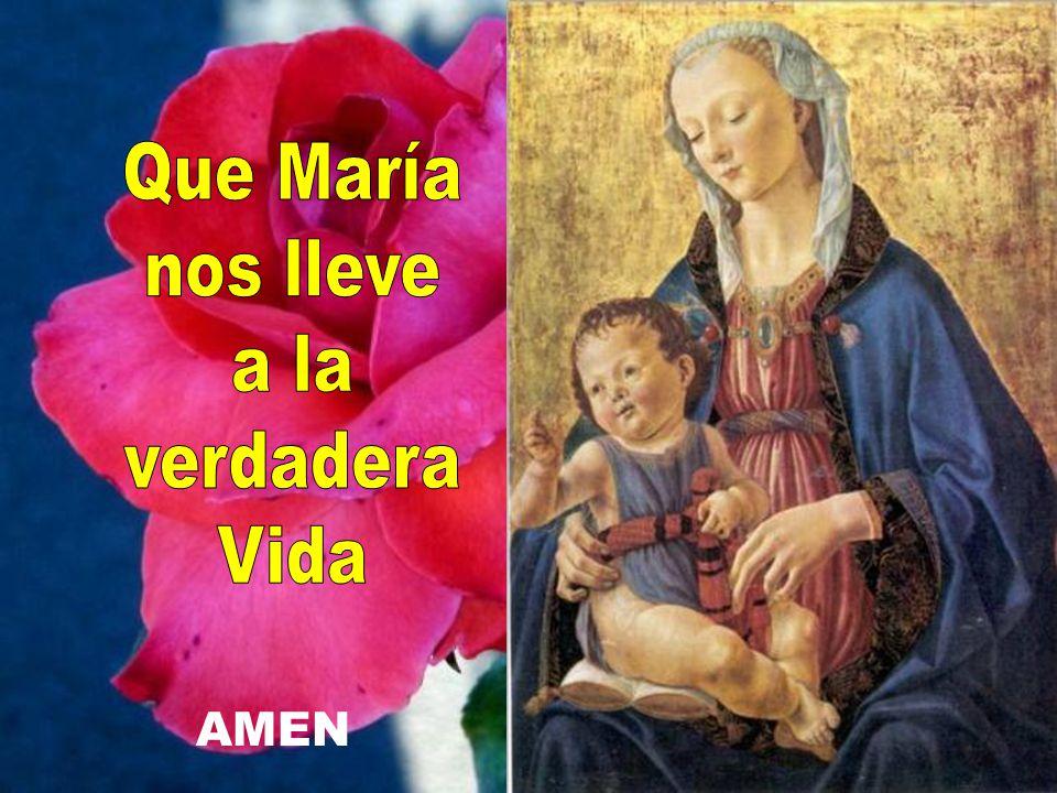 Que María nos lleve a la verdadera Vida AMEN