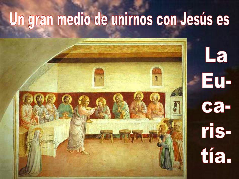 Un gran medio de unirnos con Jesús es