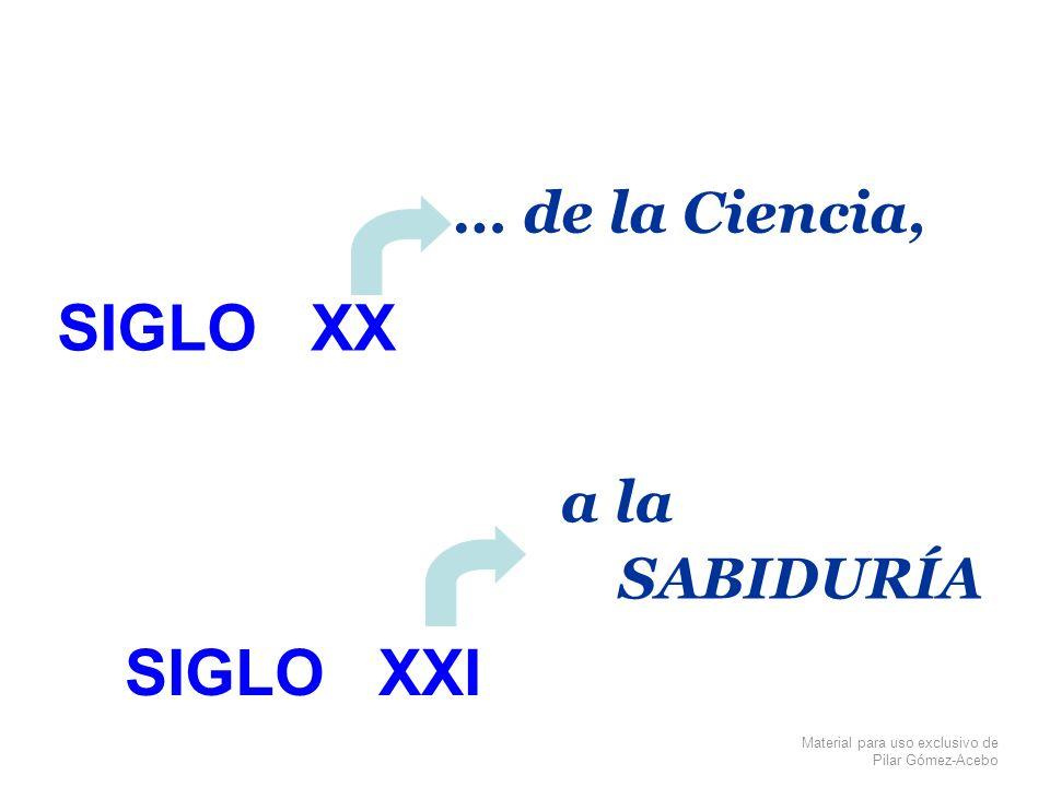… de la Ciencia, SIGLO XX a la SABIDURÍA SIGLO XXI