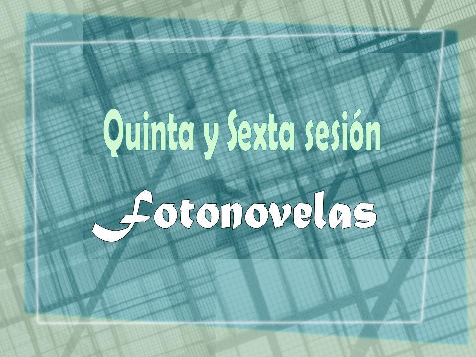 Quinta y Sexta sesión Fotonovelas
