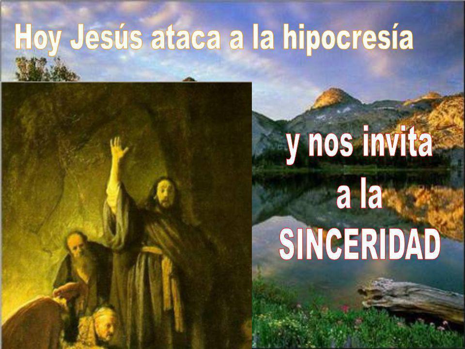 Hoy Jesús ataca a la hipocresía