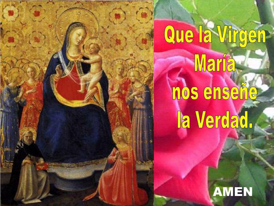 Que la Virgen María nos enseñe la Verdad. AMEN