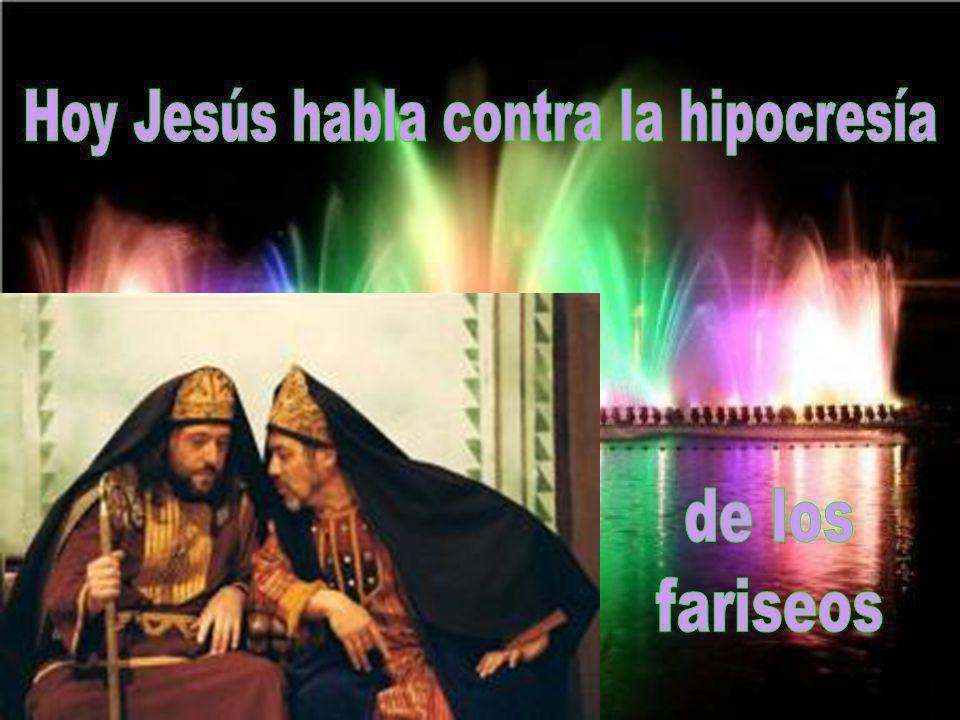 Hoy Jesús habla contra la hipocresía