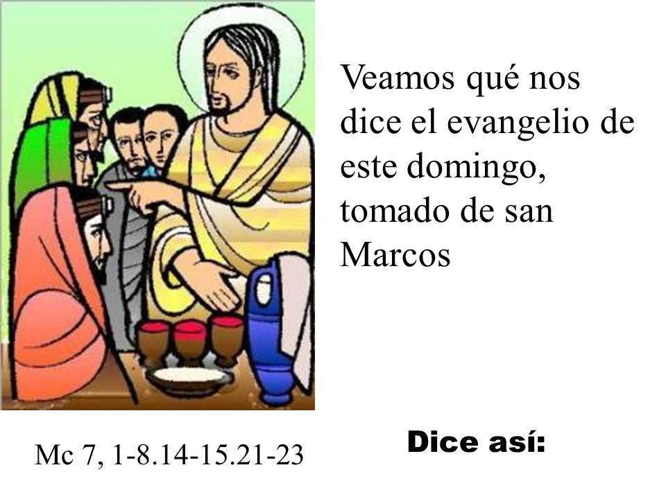 Veamos qué nos dice el evangelio de este domingo, tomado de san Marcos