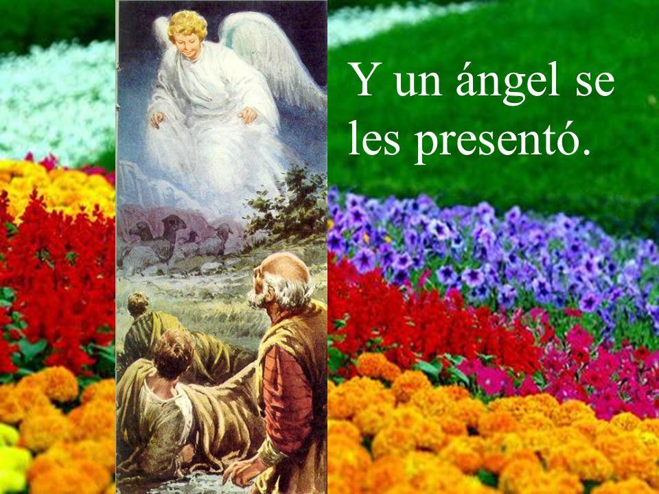 Y un ángel se les presentó.