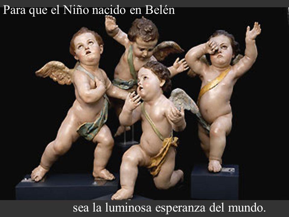 Para que el Niño nacido en Belén