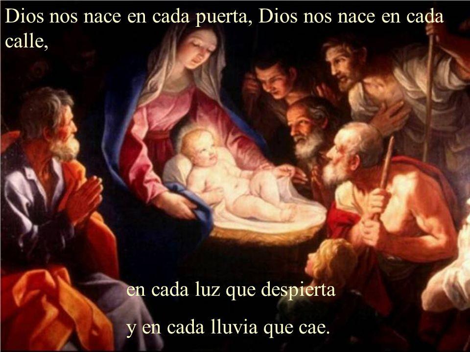 Dios nos nace en cada puerta, Dios nos nace en cada calle,