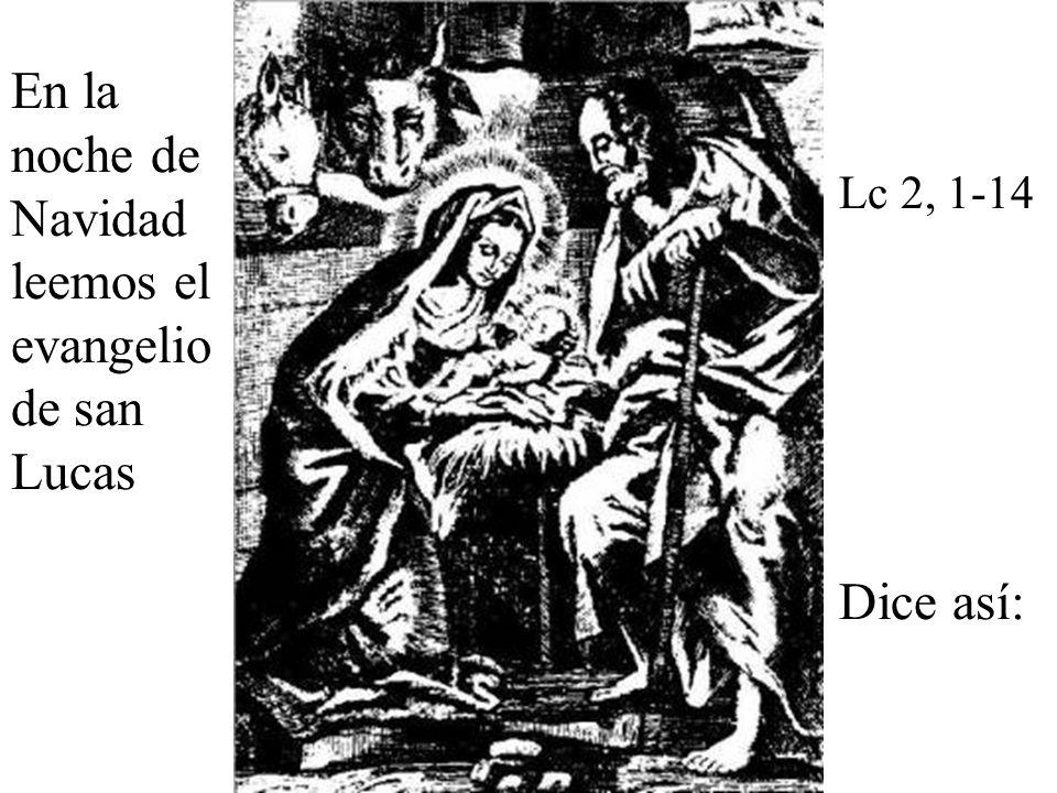 En la noche de Navidad leemos el evangelio de san Lucas
