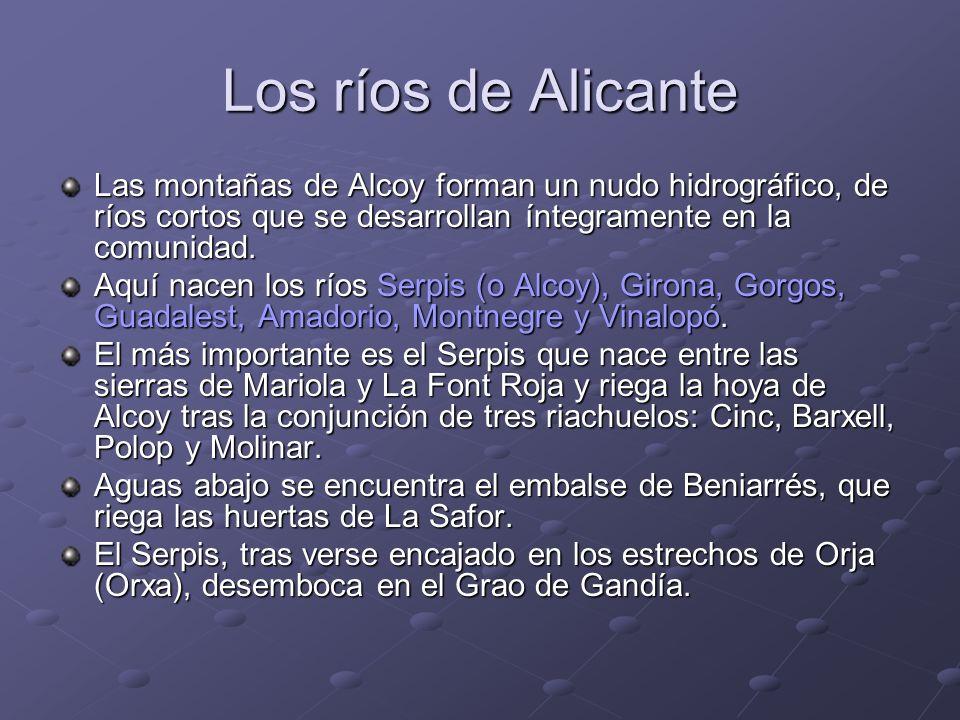 Los ríos de Alicante Las montañas de Alcoy forman un nudo hidrográfico, de ríos cortos que se desarrollan íntegramente en la comunidad.