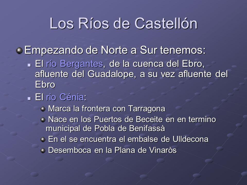Los Ríos de Castellón Empezando de Norte a Sur tenemos: