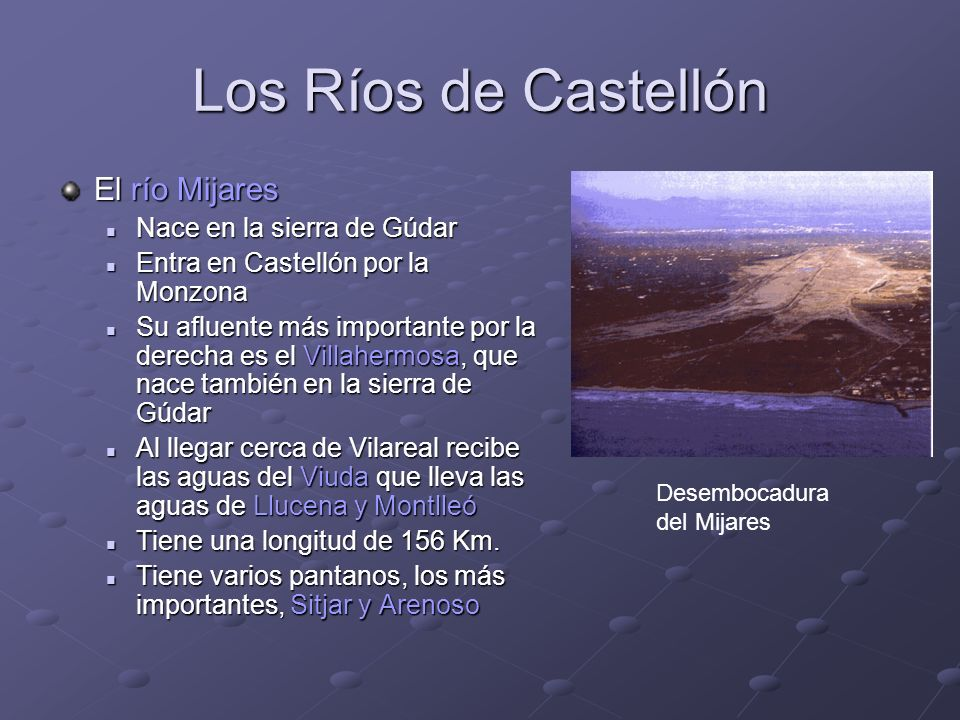 Los Ríos de Castellón El río Mijares Nace en la sierra de Gúdar