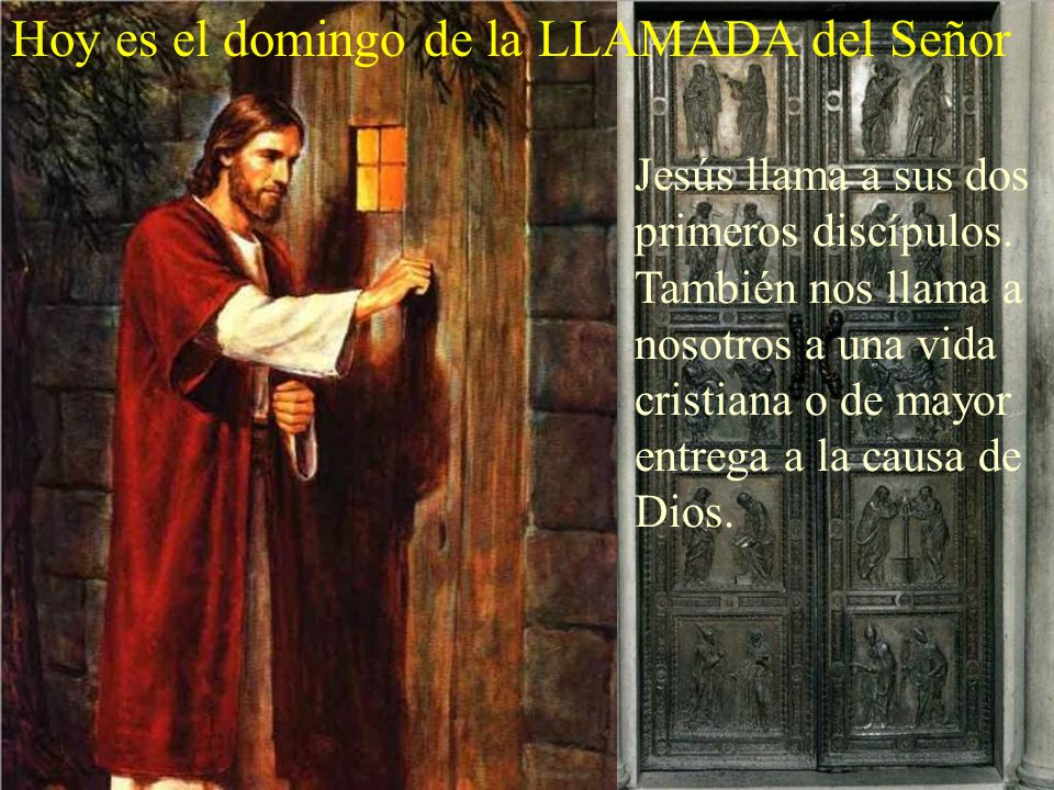 Hoy es el domingo de la LLAMADA del Señor