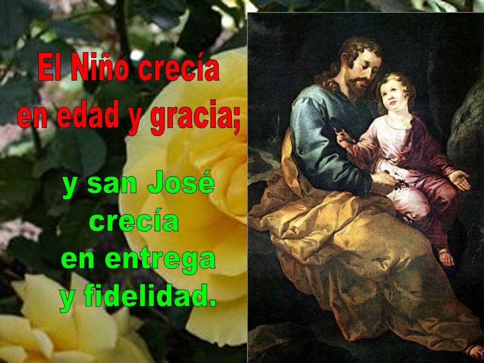 El Niño crecía en edad y gracia; y san José crecía en entrega y fidelidad.