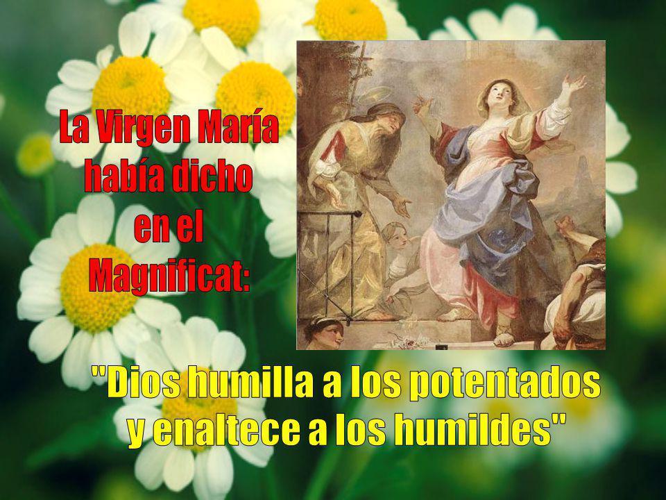 Dios humilla a los potentados y enaltece a los humildes