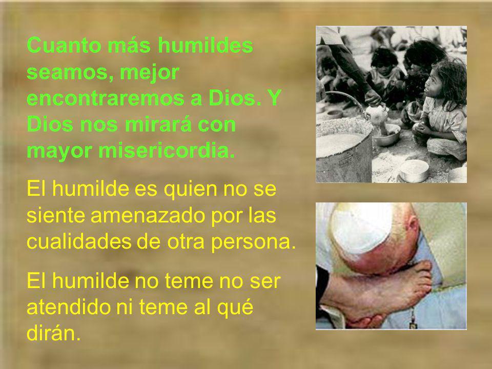 Cuanto más humildes seamos, mejor encontraremos a Dios