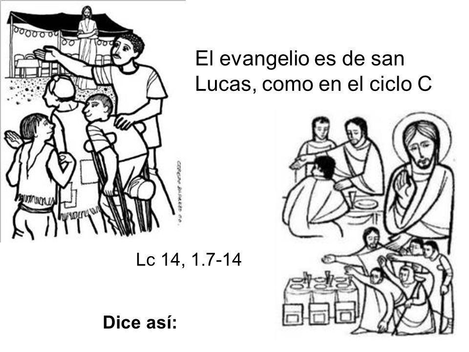 El evangelio es de san Lucas, como en el ciclo C
