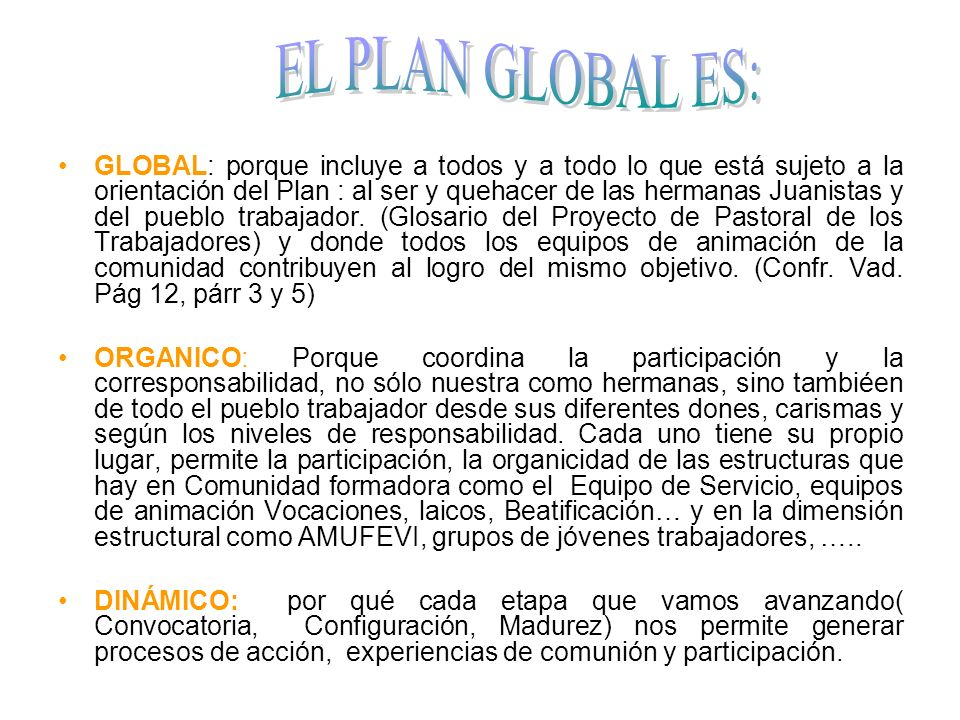 EL PLAN GLOBAL ES: