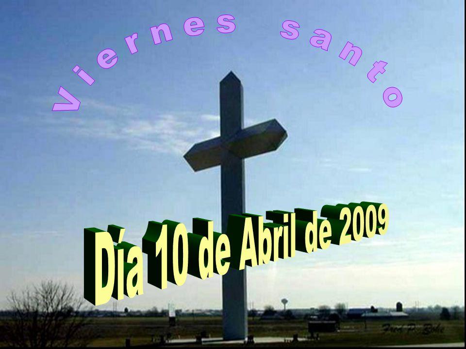 V i e r n e s s a n t o Día 10 de Abril de 2009