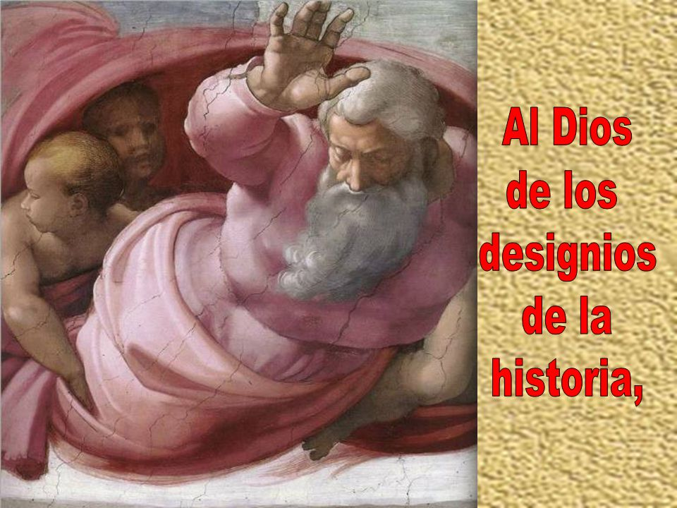 Al Dios de los designios de la historia,
