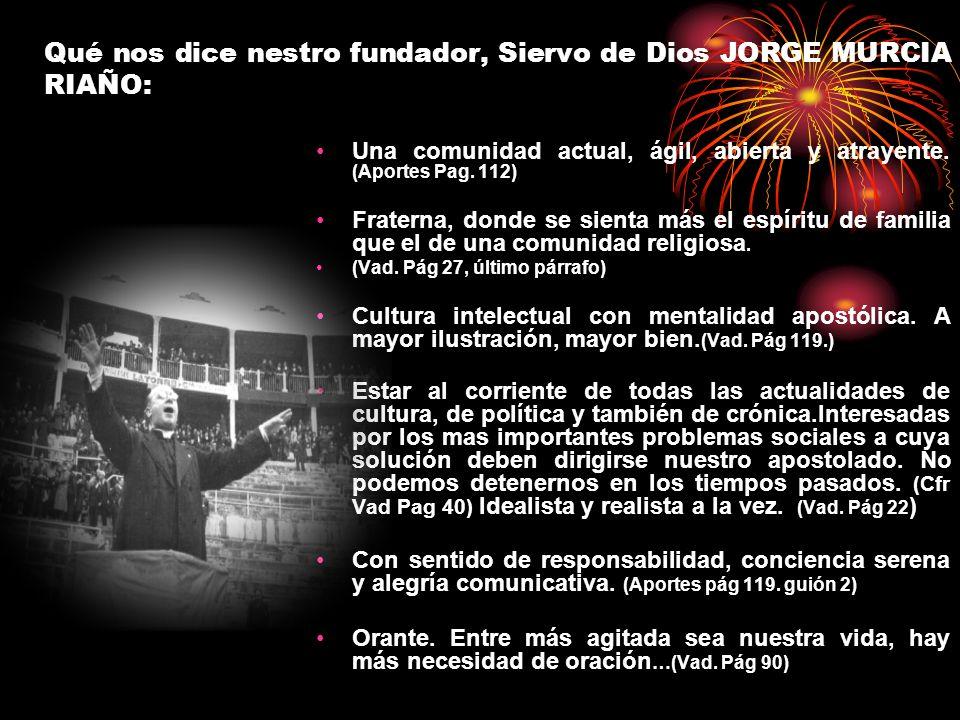 Qué nos dice nestro fundador, Siervo de Dios JORGE MURCIA RIAÑO: